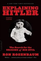 Explaining Hitler: The Search for the Origins of His Evil, updated edition