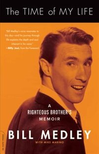 Book The Time of My Life: A Righteous Brother's Memoir by Bill Medley
