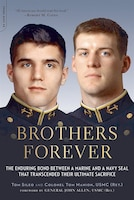 Brothers Forever: The Enduring Bond between a Marine and a Navy SEAL that Transcended Their…