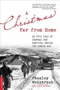 Book A Christmas Far from Home: An Epic Tale of Courage and Survival during the Korean War by Stanley Weintraub