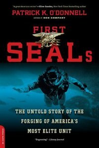 Book First SEALs: The Untold Story of the Forging of America's Most Elite Unit by Patrick K. O'donnell