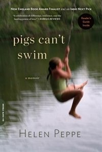 Book Pigs Can't Swim: A Memoir by Helen Peppe