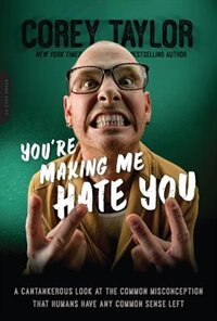 You're Making Me Hate You: A Cantankerous Look at the Common Misconception That Humans Have Any…