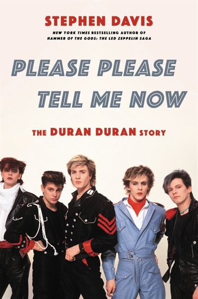 Please Please Tell Me Now: The Duran Duran Story by Stephen Davis