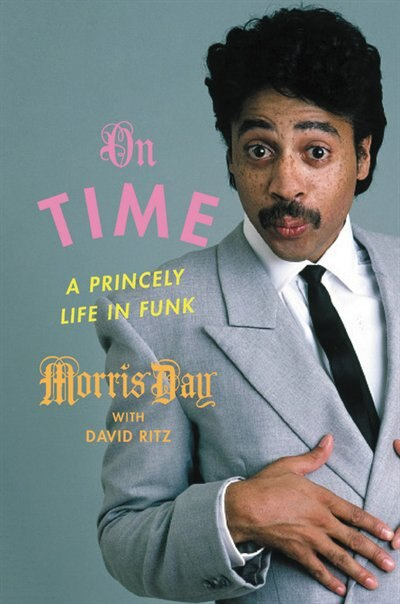 On Time: A Princely Life In Funk by Morris Day