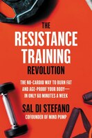 The Resistance Training Revolution: The No-cardio Way To Burn Fat And Age-proof Your Body-in Only…