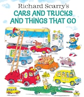 Richard Scarry's Cars And Trucks And Things That Go