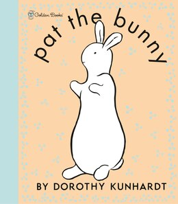Book Pat The Bunny Deluxe Edition (pat The Bunny) by Dorothy Kunhardt