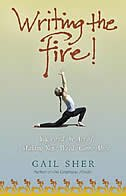 Book Writing the Fire!: Yoga and the Art of Making Your Words Come Alive by Gail Sher