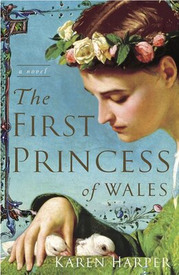 Book The First Princess Of Wales: A Novel by Karen Harper