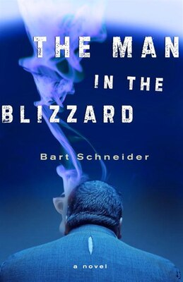 Book The Man In The Blizzard: A Novel by Bart Schneider