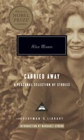 Book Carried Away: A Personal Selection Of Stories by Alice Munro