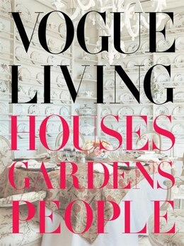 Book Vogue Living: Houses, Gardens, People: Houses, Gardens, People by Hamish Bowles