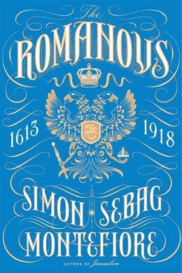 Book The Romanovs: 1613-1918 by Simon Sebag Montefiore