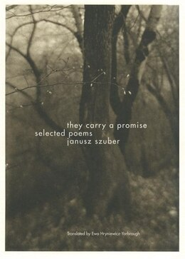 Book They Carry A Promise: Selected Poems by Janusz Szuber