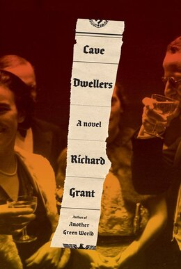 Book Cave Dwellers: A Novel by Richard Grant