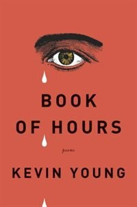 Book Book Of Hours: Poems by Kevin Young
