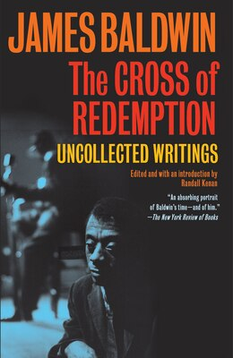 Book The Cross Of Redemption: Uncollected Writings by James Baldwin