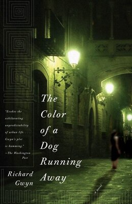 Book The Color of a Dog Running Away by Richard Gwyn