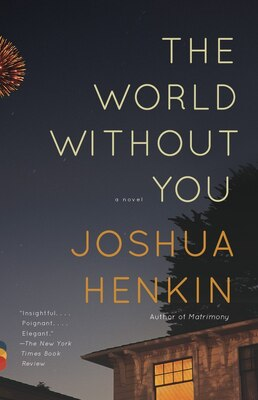 Book The World Without You: A Novel by Joshua Henkin