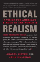 Ethical Realism: A Vision For America's Role In The New World