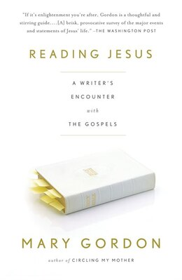 Book Reading Jesus: A Writer's Encounter With The Gospels by Mary Gordon