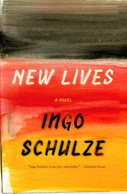Book New Lives by Ingo Schulze