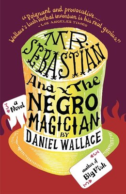 Book Mr. Sebastian And The Negro Magician by Daniel Wallace