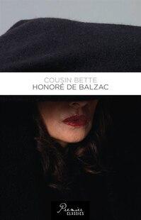 Cousin Bette: Honore De Balzac