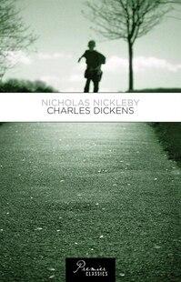 Nicholas Nickleby: Charles Dickens
