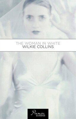 Book Woman in White: Wilkie Collins by Random House Value