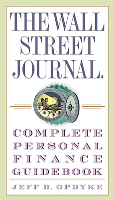 Book The Wall Street Journal. Complete Personal Finance Guidebook by Jeff D. Opdyke