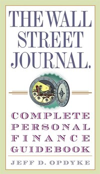 The Wall Street Journal. Complete Personal Finance Guidebook