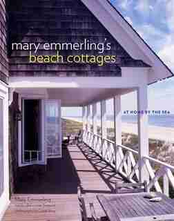 Mary Emmerling's Beach Cottages: At Home By The Sea by Mary Emmerling