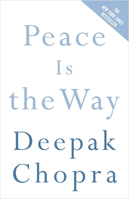 Book Peace Is The Way: Bringing War And Violence To An End by Deepak Chopra