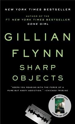 Book Sharp Objects: A Novel by Gillian Flynn