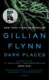 Dark Places: A Novel by Gillian Flynn