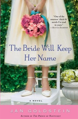 Book The Bride Will Keep Her Name: A Novel by Jan Goldstein