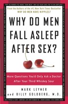 Why Do Men Fall Asleep After Sex?: More Questions You'd Only Ask A Doctor After Your Third Whiskey…