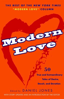 Book Modern Love: 50 True And Extraordinary Tales Of Desire, Deceit, And Devotion by Daniel Jones