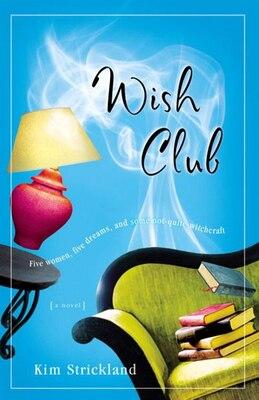 Book Wish Club: A Novel by Kim Strickland