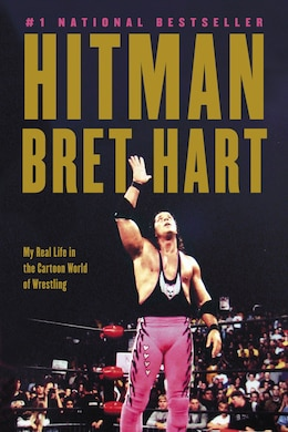 Book Hitman: My Real Life In The Cartoon World Of Wrestling by Bret Hart