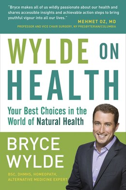 Book Wylde On Health: Your Best Choices In The World Of Natural Health by Bryce Wylde