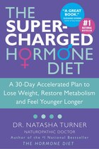 The Supercharged Hormone Diet: A 30-day Accelerated Plan To Lose Weight, Restore Metabolism And…