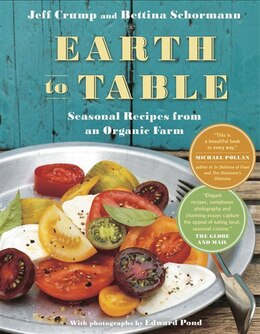 Book Earth To Table: Seasonal Recipes From An Organic Farm by Jeff Crump