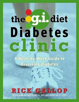 Book The G.i. Diet Diabetes Clinic: A Week-by-week Guide To Reversing Diabetes by Rick Gallop