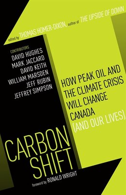 Book Carbon Shift: How Peak Oil And The Climate Crisis Will Change Canada (and Our Lives) by Thomas Homer-Dixon