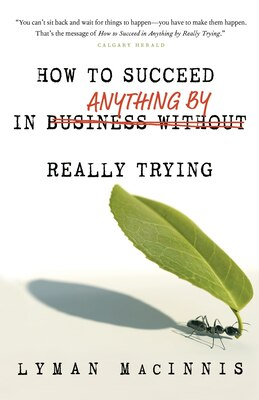 Book How To Succeed In Anything By Really Trying by Lyman Macinnis