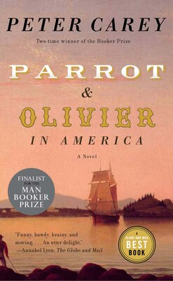 Book Parrot And Olivier In America by Peter Carey