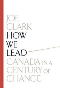 Book How We Lead: Canada In A Century Of Change by Joe Clark